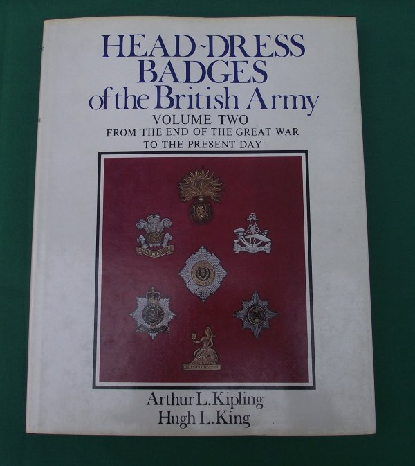Head-Dress Badges of the British Army - Kipling and King - Volume 2