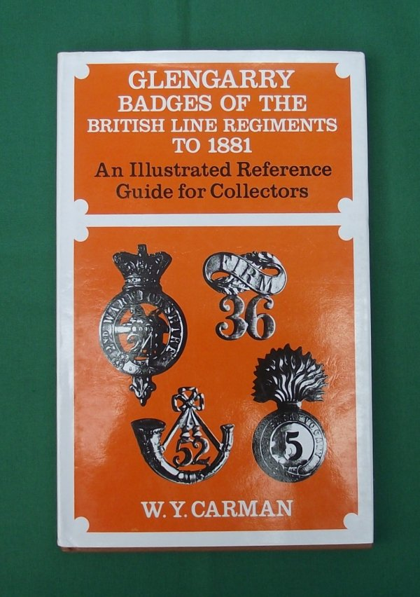 Glengarry Badges of The British Line Regiments to 1881 - W.Y.Carman